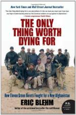 47990 - Blehm, E. - Only Thing worth Dying for. How Eleven Green Berets Fought for a New Afghanistan (The)