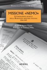 48003 - Gnecchi Ruscone, F. - Missione 'Nemo'. Un'operazione segreta della Resistenza militare italiana 1944-1945