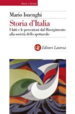 48022 - Isnenghi, M.  - Storia d'Italia. I fatti e le percezioni dal Risorgimento alla societa' dello spettacolo