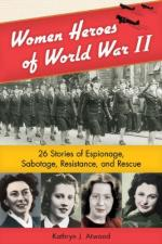 48037 - Atwood, K. - Women Heroes of WWII. 26 Stories of Espionage, Sabotage, Resistance and Rescue