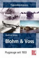 48052 - Griehl, M. - Blohm und Voss. Flugzeuge seit 1933 - Typenkompass