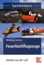 48058 - Jendsch, W. - Feuerloeschflugzeuge. Loeschen aus der Luft - Typenkompass