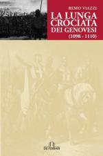 48059 - Viazzi, R. - Lunga Crociata dei Genovesi 1098-1110 (La)