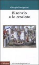 48067 - Ravegnani, G. - Bisanzio e le Crociate