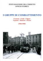 48087 - Crapanzano, S.E. - Gruppi di Combattimento. Cremona - Friuli - Folgore - Legnano - Mantova - Piceno (1944-1945) (I)