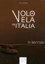 48091 - Pajno, V. - Volo a vela in Italia. Storia e tecnica del volo a vela dal 1900 al 2010