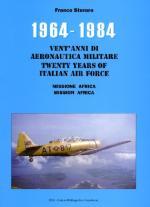 48092 - Storaro, F. - 1964-1984 Vent'anni di Aeronautica Militare. Missione Africa - Twenty Years of Italian Air Force. Mission Africa