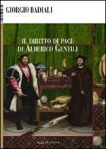 48095 - Badiali, G. - Diritto di pace di Alberico Gentili (Il)