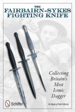 48167 - Peter-Michel, W. - Fairbairn-Sykes Fighting Knife. Collecting Britain's Most Iconic Dagger
