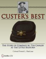 48181 - MacLean, F.L. - Custer's Best. The Story of Company M, 7th Cavalry at the Little Bighorn