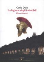 48197 - Dalla, C. - Legione degli invincibili. Mos Maiorum (La)