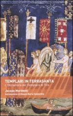 48208 - Mordenti, J.  - Templari in Terrasanta. L'Oltremare del Templare di Tiro