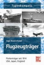 48217 - Bauernfeind, I. - Flugzeugtraeger. Flottentraeger seit 1914 USA, Japan, England - Typenkompass