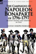 48269 - Fiebeger, G.J. - Campaigns of Napoleon Bonaparte of 1796-1797 Against Austria and Sardinia in Italy (The)