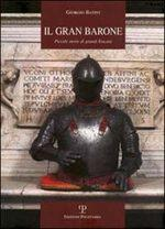 48276 - Batini, G. - Gran Barone. Piccole storie di grandi toscani (Il)