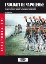 48285 - Cristini, L.S. cur - Soldati di Napoleone. Gli uomini della Grande Armee nelle tavole di L. Bombled (I)