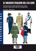 48286 - Cristini-Crivelli, L.S.-S. - Soldato italiano ha 150 anni. Dall'Unita' d'Italia i soldati che hanno fatto la storia (Il)