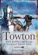 48290 - Sadler, J. - Towton. The Battle of Palm Sunday Field 1461