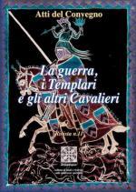 48297 - AAVV,  - Guerra, i Templari e gli altri cavalieri (La)