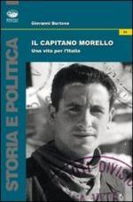 48311 - Burtone, G. - Capitano Morello. Una vita per l'Italia (Il)
