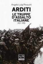 48315 - Pirocchi-Vuksic, A.L.-V. - Arditi. Le Truppe d'Assalto Italiane 1917-1920