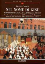 48322 - Cardini, F. cur - Nel nome di Gesu'. Bernardino da Siena e la Battaglia mistica