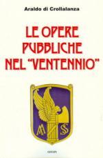 48339 - di Crollalanza, A. - Opere pubbliche nel 'Ventennio' (Le)