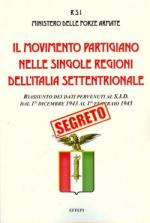 48340 - RSI Ministero FFAA,  - Movimento partigiano nelle singole regioni dell'Italia Settentrionale (Il)