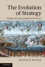 48355 - Heuser, B. - Evolution of Strategy. Thinking War from Antiquity to the Present (The)