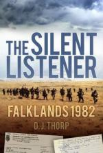 48362 - Thorp, D.J. - Silent Listener. Falklands 1982: British Electronic Surveillance (The)