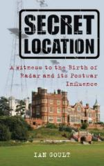 48374 - Goult, I. - Secret Location. A Witness to the Birth of Radar and its Postwar Influence