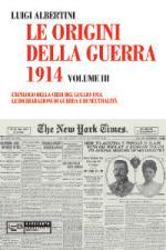 48405 - Albertini, L. - Origini della guerra del 1914 Vol 3. L'epilogo della crisi del luglio 1914. Le dichiarazioni di guerra e di neutralita'