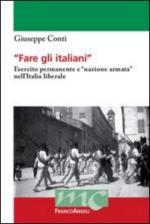 48407 - Conti, G. - 'Fare gli italiani'. Esercito permanente e 'nazione armata' nell'Italia liberale