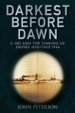 48411 - Peterson, J. - Darkest Before Dawn. U-482 and the Sinking of the Empire Heritage 1944