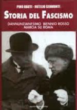 48414 - Rauti-Sermonti, P.-R. - Storia del Fascismo Vol 2 Dannunzianesimo, biennio rosso, marcia su Roma