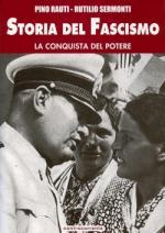 48415 - Rauti-Sermonti, P.-R. - Storia del Fascismo Vol. 3. La conquista del potere