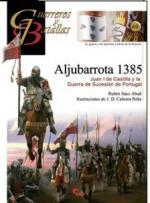 48421 - Saez Abad-Cabrera Pena, R.-J.D. - Guerreros y Batallas 069: Aljubarrota 1385. Juan I de Castilla y la Guerra de Sucesion de Portugal