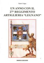 48471 - Crippa, P. - Anno con il 27. Reggimento Fanteria 'Legnano' (Un)