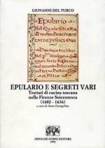 48481 - Del Turco, G. - Epulario e segreti vari. Trattati di cucina toscana nella Firenze seicentesca 1602-1636