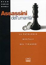 48486 - Nivoli, G.C. - Assassini dell'umanita'. Patologia mentale del tiranno