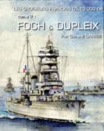 48498 - Garier, G. - Croiseurs Francais de 10000 tW Tome II: Foch et Dupleix - Marines du Monde 18 (Les)