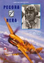 48502 - Boyington, G. - Pecora nera. La storia di 'Pappy' Boyington. dalle Tigri Volanti al 214. Sqn 'Black Sheep'