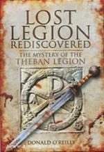 48524 - O'Reilly, D. - Lost Legion Rediscovered: the Mystery of the Theban Legion
