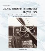 48529 - Della Bora, L. - Circuito aereo internazionale di Brescia 1909. Libro+DVD