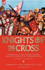 48570 - De Villehardouin-De Joinville, G.-J. - Knights of the Cross. Chronicle of the Fourth Crusade and The Conquest of Constantinople
