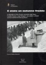 48573 - Bavecchi, A. cur - E' stato un autunno freddo. La battaglia di Sella Prevala raccontata dagli Alpini Candido Fiocchi e Luigi Malaguti...