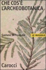 48587 - Di Pasquale, G. - Che cos'e' l'archeobotanica