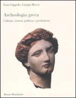 48628 - Lippolis-Rocco, E.-G. - Archeologia greca. Cultura, societa', politica e produzione