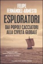 48629 - Fernandez Armesto, F. - Esploratori. Dai popoli cacciatori alla civilta' globale