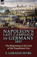 48699 - Loraine Petre, F. - Napoleon's Last Campaign in Germany 1813. The Beginning of the End of the Napoleonic Era